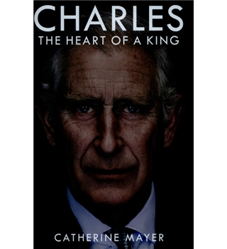 Charles - The Heart of a King
