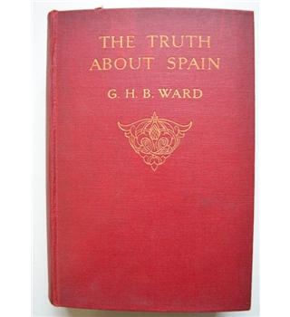 The Truth About Spain - G.H.B. Ward - Signed