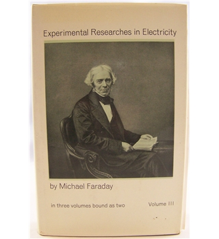 Experimental Researches in Electricity (in Three Volumes Bound as Two) Volume III