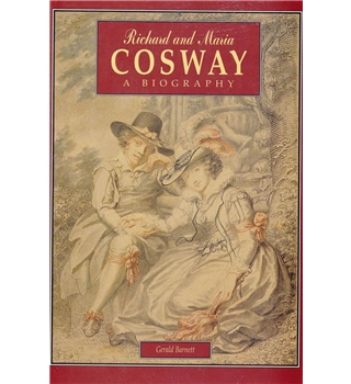 Richard and Maria Cosway - A Biography