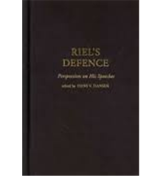 Riel's Defence : Perspectives on his Speeches