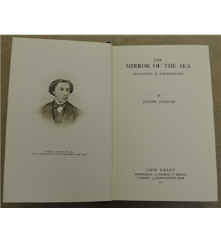 The Mirror of the Sea - Memories & Impressions - Joseph Conrad (Published by John Grant, 1925)