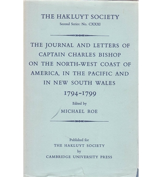 The Journal and Letters of Captain Charles Bishop 1794-1799 - Hakluyt Society