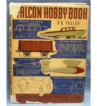 1948 Falcon Hobby Book edited by R.H.Fuller. How to make Model Boats, Planes and Cars