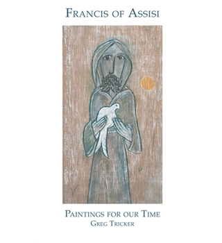 Francis of Assisi - Paintings for Our Time