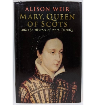 Mary, Queen of Scots- First edition, Signed copy