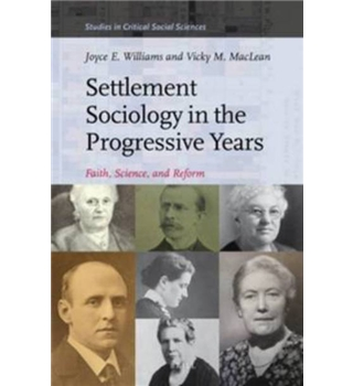 Settlement sociology in the progressive years