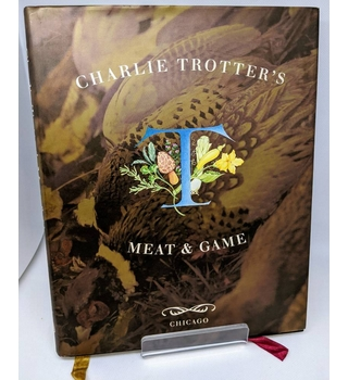 Charlie Trotter's meat & game- Signed copy