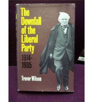The Downfall of the Liberal Party 1914-1935