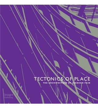 Tectonics of Place - The Architecture of Johnson Fain