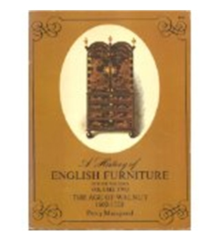 A History of English Furniture Vol 2 The Age of Walnut 1660-1720 by Percy Macquoid, Dover 1972