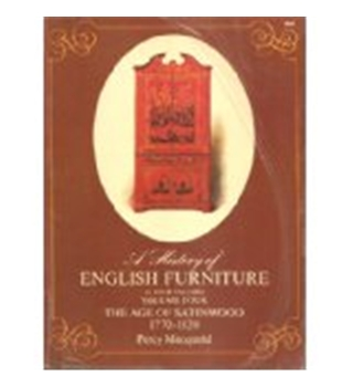 A History of English Furniture Vol 4 The Age of Satinwood 1770-1820 by Percy Macquoid, Dover 1972