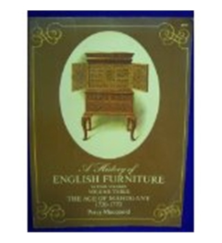 A History of English Furniture Vol 3 The Age of Mahogany 1720-1770by Percy Macquoid, Dover 1972