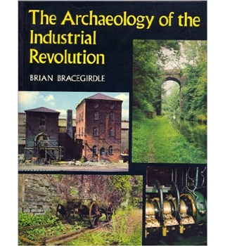 The Archaeology of the Industrial Revolution