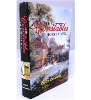 The Constables of Horley Mill. Signed by Author.