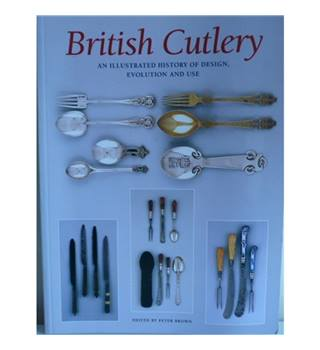 British Cutlery - An Illustrated History of Design, Evolution and Use