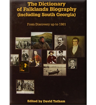 The Dictionary of Falklands Biography (Including South Georgia)
