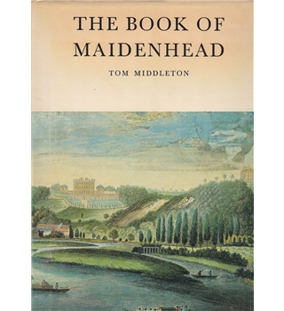 The Book of Maidenhead - Limited Edition - Signed Copy