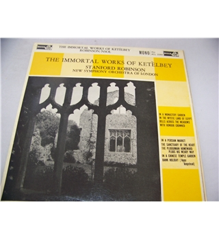the immortal works of ketelbey stanford robinson - acl 1044