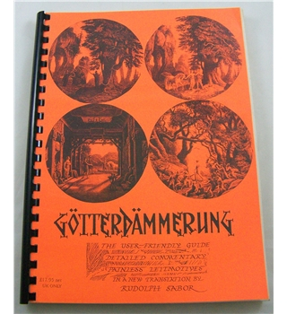 Wagner - Gotterdammerung. The User-friendly Guide by Rudolf Sabor.