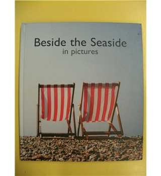 Beside the Seaside in Pictures