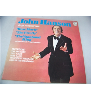 John Hanson sings songs from 'Rose Marie' 'The Firefly' and 'The Vagabond King' john hanson - 6308 147