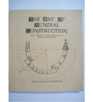The Art of Sundial Construction