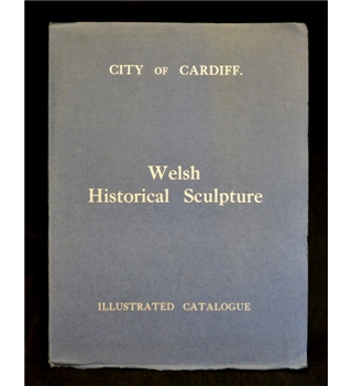 City of Cardiff - Welsh Historical Sculpture - Illustrated Catalogue