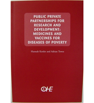 Public Private partnerships For Research and Development: Medicines and Vaccines for Diseases of Poverty