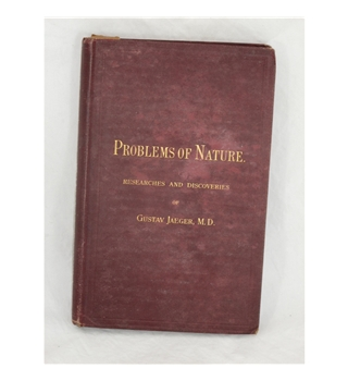 Problems of Nature - Researches and Discoveries of Gustav Jaeger, M.D.