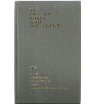 The Encyclopedia of Forms and Precedents Volume 26: