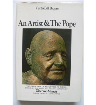An Artist and the Pope - Signed by Curtis Bill Pepper