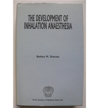 The Development of Inhalation Anaesthesia