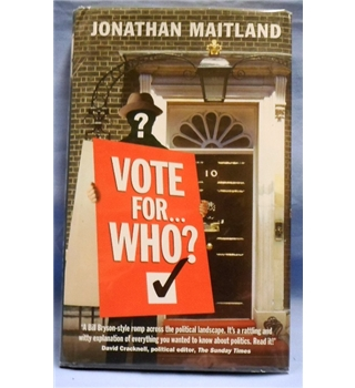 2005 With inscription to Nick Robinson. Vote for Who? Jonathan Maitland