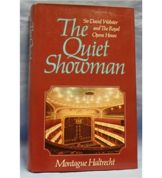 1975 Signed edition. The Quiet Showman: Sir David Webster & the Royal Opera House. Montague Haltrecht.