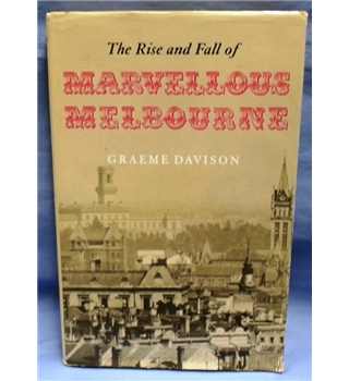 1978 The Rise and Fall of Marvellous Melbourne by Graeme Davison.