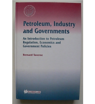 Petroleum, Industry and Governments: An Introduction to Petroleum Regulation, Economics and Government Policies