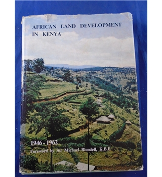 African Land Development in Kenya 1946-1962