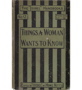 Things a Woman Wants to Know - Isobel Handbook No. 12