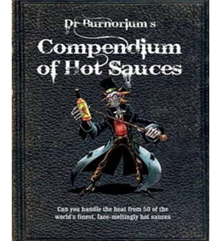 Dr Burnorium's compendium of hot sauces