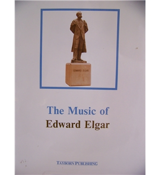 The Music of Edward Elgar (music scores)