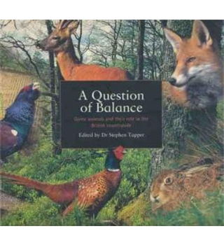 A Question of Balance - Game animals and their role in the British countryside
