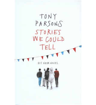 Stories We Could Tell - Tony Parsons - Signed First Edition