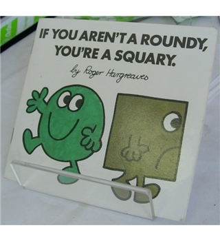 If You Aren't a Roundy, You're a Squary