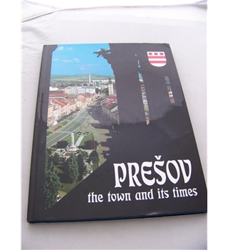 Presov, the town and its times