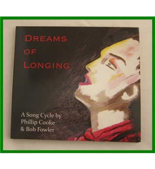 Dreams of Longing  - song cycle by Phillip Cooke & BobFowler