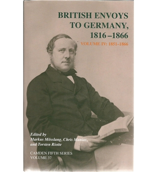 British Envoys to Germany 1816-1866 Volume IV: 1851-1866
