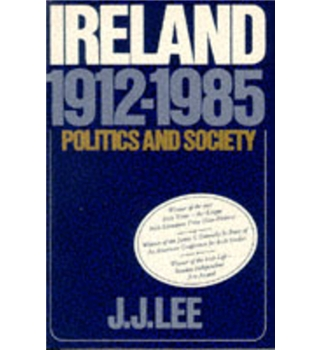 Ireland 1912-1985 Politics and Society