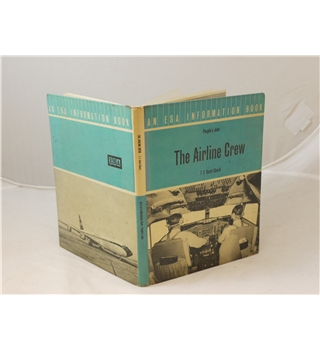 The Airline Crew by T.E. Scott-Chard ESA People's jobs series hardback 3rd edition revised and reset 1962