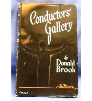 1946 First Edition. Conductors' Gallery by Donald Brook
